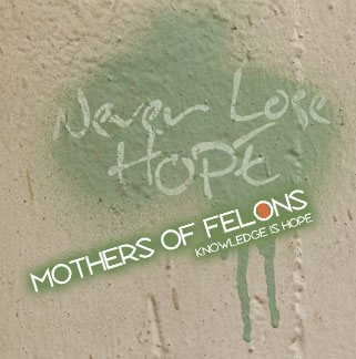 Never Lose Hope | Mothers of Felons